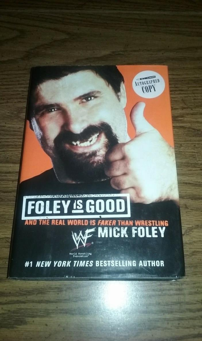 Mick Foley WWF - Autographed - Foley Is Good (Hardcover Book) JSA Certification