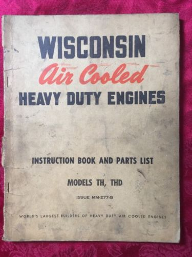 Wisconsin Air Cooled Heavy Duty Engines TH, THD Instruction Book Issue MM-277-B