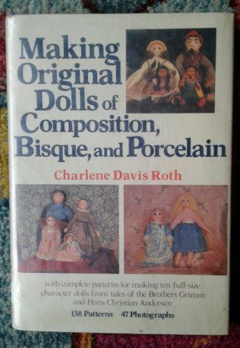 Making Original Dolls of Composition, Bisque, Porcelain, Charlene Davis Roth