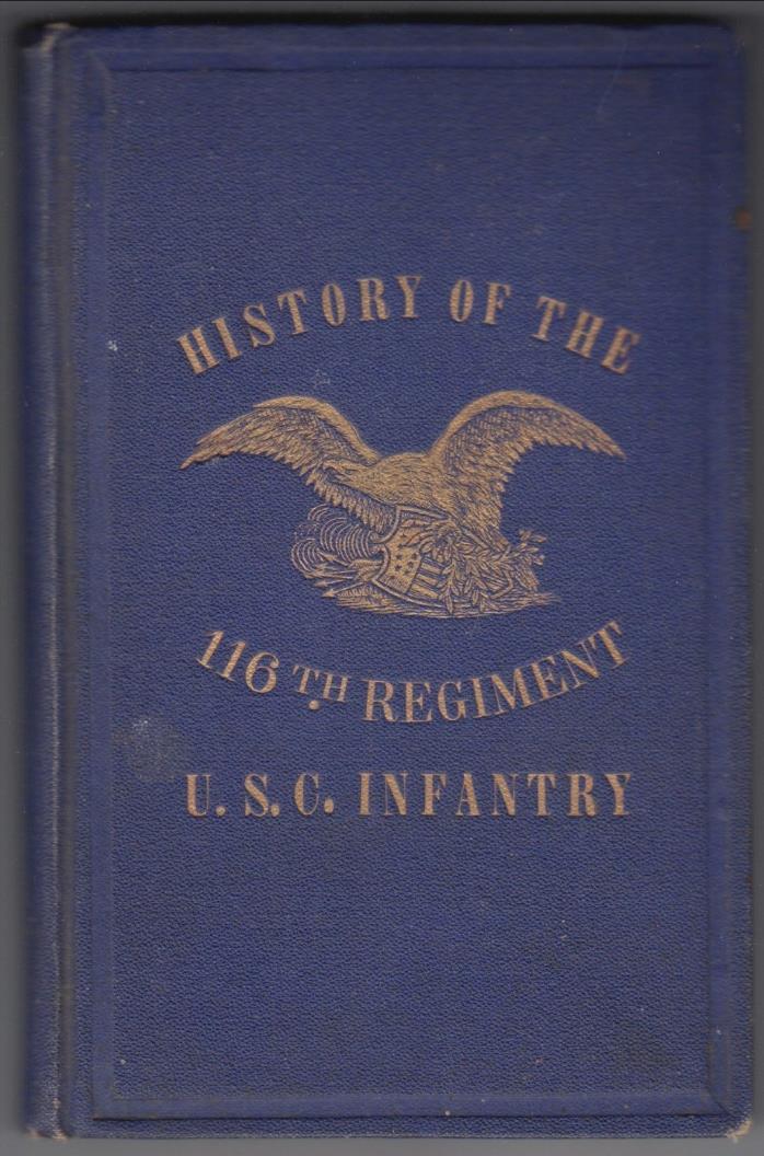 History of the 116th Regiment U.S.C.[Colored] Infantry (1866) HC 1ST~CIVIL WAR