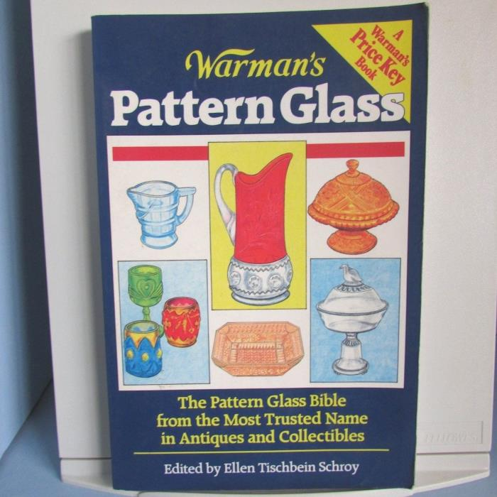 BOOK Warman Pattern Glass Bible Price Guide Ellen Tischbein Schroy 1993
