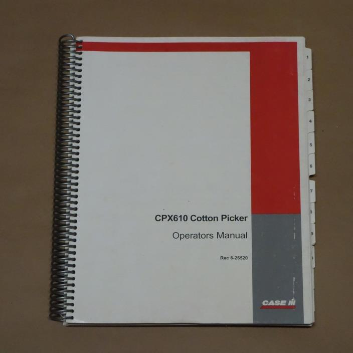Case IH CPX610 Cotton Picker Operators Manual, Rac 6-26520 CaseIH CPX 610