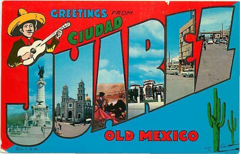 Large Letter Chrome Postcard -Juarez, Mexico - Curt Teich