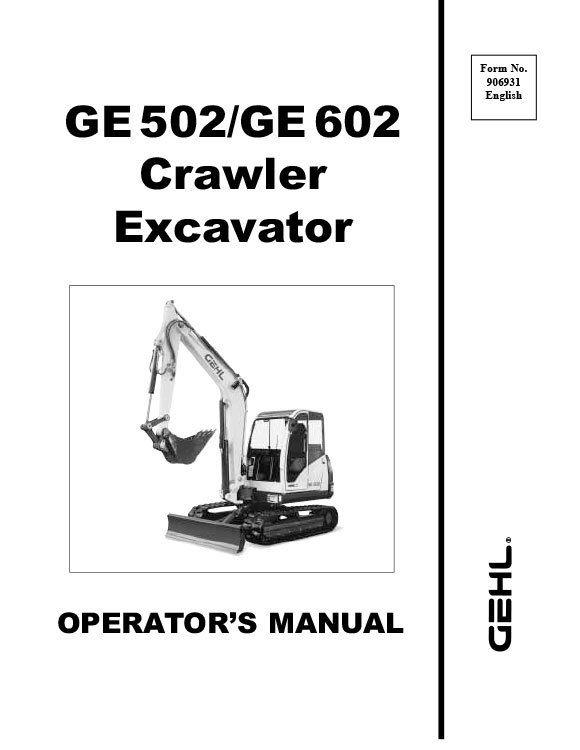 GEHL GE502 GE602 Crawler Excavator Operators Manual 906931 FREE S&H GE 502 602