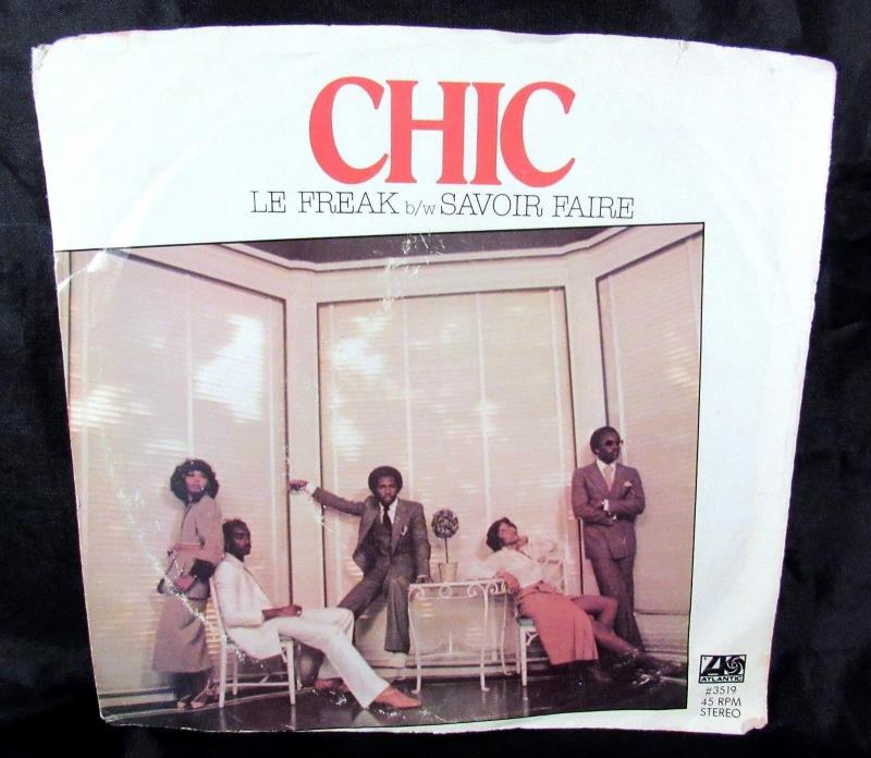 Chic Le Freak b/w Savoir Faire 45 rpm Vinyl Record 1978 #3519 With Org Sleeve