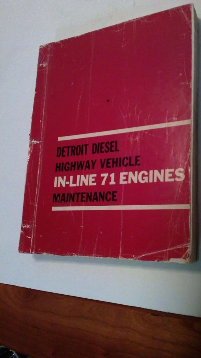 Detroit Diesel Highway Vehicle In-Line 71 Engines Maintenance Manual 6SE250 4/70