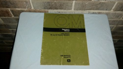 Oem John Deere Operators Manual 39 & 47 Rotary Mowers Book # OM-M46872 Issue F3