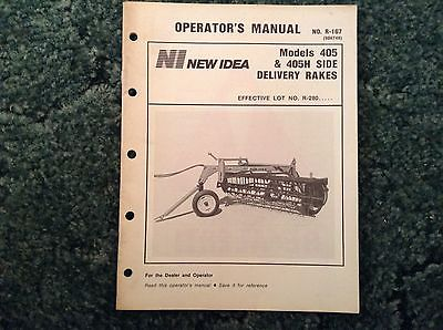 R-167 - Is A New Operators Manual For A New Idea 405, 405H Side Delivery Rake
