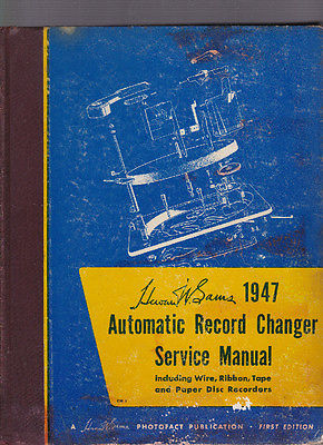 Howard W. Sams 1947 Automatic Record Changer Service Manual, 1947 hardcover ill.
