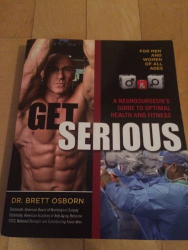 Get Serious By Dr. Brett Osborn