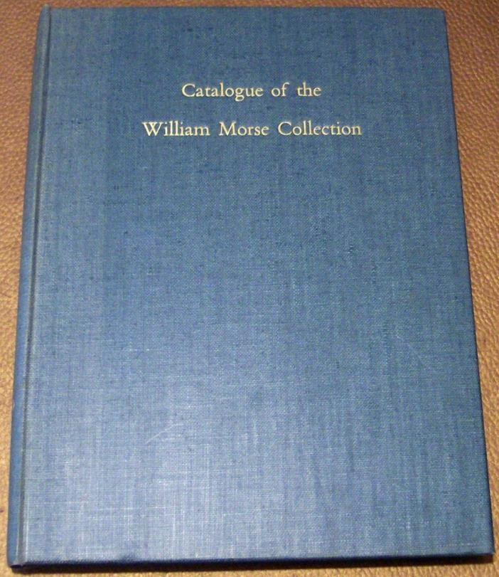 Catalogue of the William Inglis Morse Collection SIGNED by MORSE Ltd Ed RARE!!