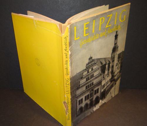LEIPZIG Geschichte und Ausblick 1952 Hans Albert Forster