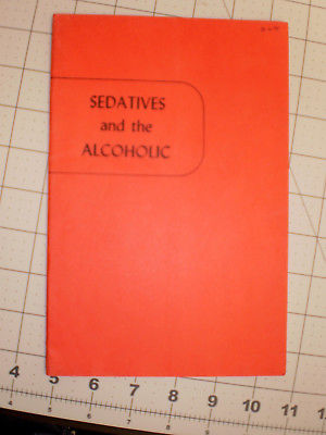 Sedatives and the Alcoholic Alcoholics Anonymous Pamphlet 1952 1st Printing