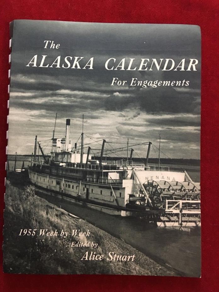 THE ALASKA CALENDAR FOR ENGAGEMENTS 1955 WEEK BY WEEK ILLUSTRATED