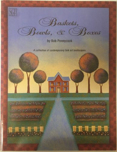 Baskets, Bowls, and Boxes, Decorative Painting by Bob Pennycook
