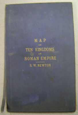 B.W. Newton - Map of Ten Kingdoms of Roman Empire - 1890s? Bible Prophecy