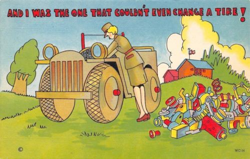 WACS WWII Military Comic~Womens Army Corp~And I Couldn't Change Tire Before~1943