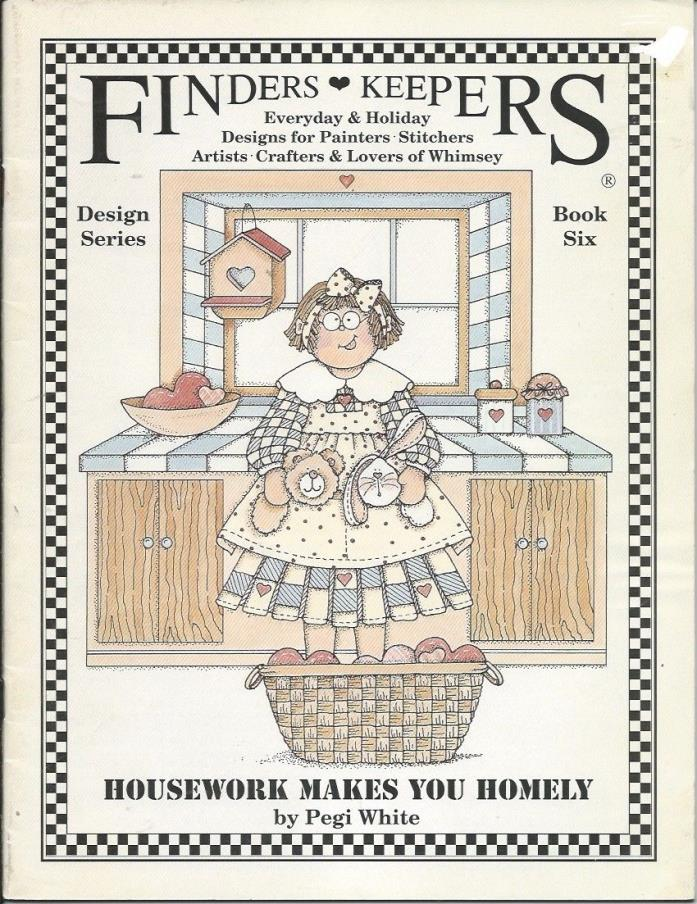 FINDERS KEEPERS, Housework Makes You Homely by Pegi White