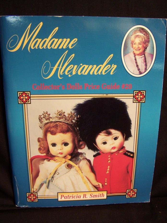 Madame Alexander Collector's Dolls Price Guide #20 Patricia R. Smith 1995 PB