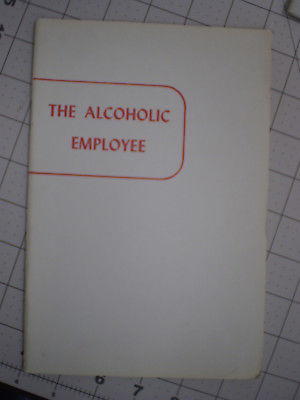 The Alcoholic Employee Alcoholics Anonymous Pamphlet 1952 1st Printing