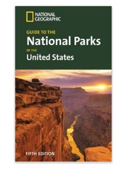 National Geographic Guide To The National Parks Of The United States:5th Edition