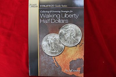 COLLECTING & INVESTING STRATEGIES FOR U.S. WALKING LIBERTY HALF DOLLARS,  BOOK