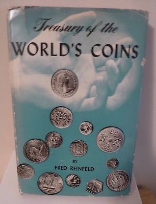 Treasury of the Worlds Coins by Fred Reinfeld Sterling Publishing 1953 224 pgs