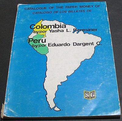 Catalogue Of Paper Money Of Colombia & Peru 1st Edition 1973 Scarce & Valuable!