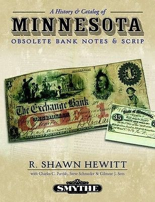 A HISTORY & CATALOG of MINNESOTA OBSOLETE BANK NOTES & SCRIP by R. Shawn Hewitt