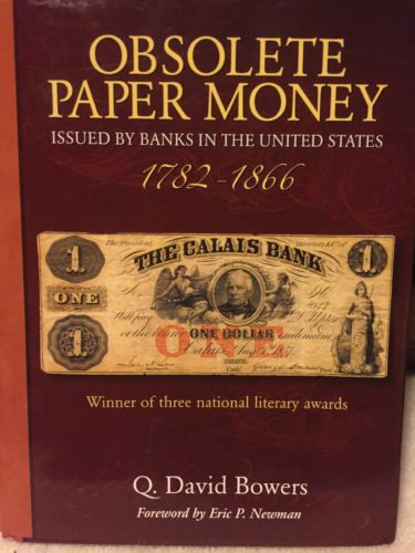 Obsolete Paper Money Issued by Banks in the U.S. 1782-1866 by Q. David Bowers