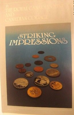 The Royal Canadian Mint and Canadian Coinage Striking Impressions