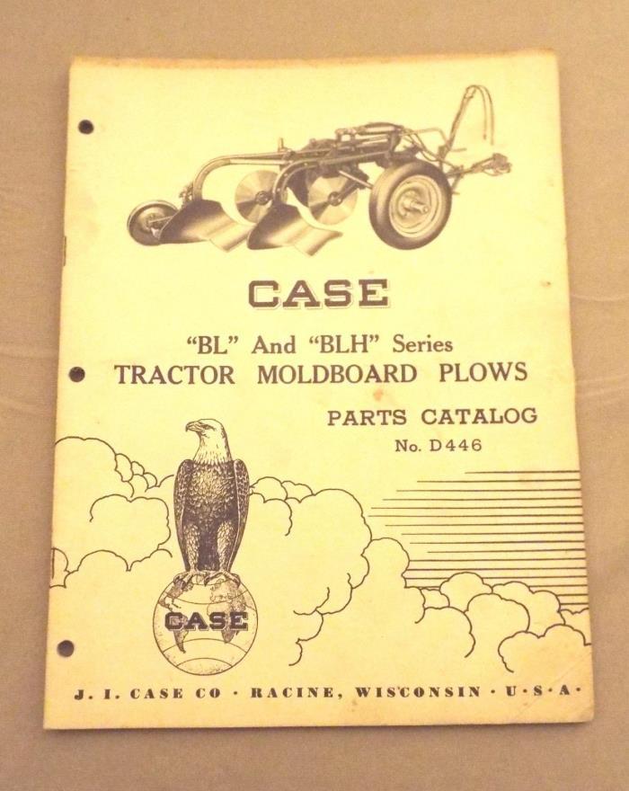 VINTAGE CASE BL BLH TRACTOR MOLDBOARD PLOW PARTS CATALOG No. D446