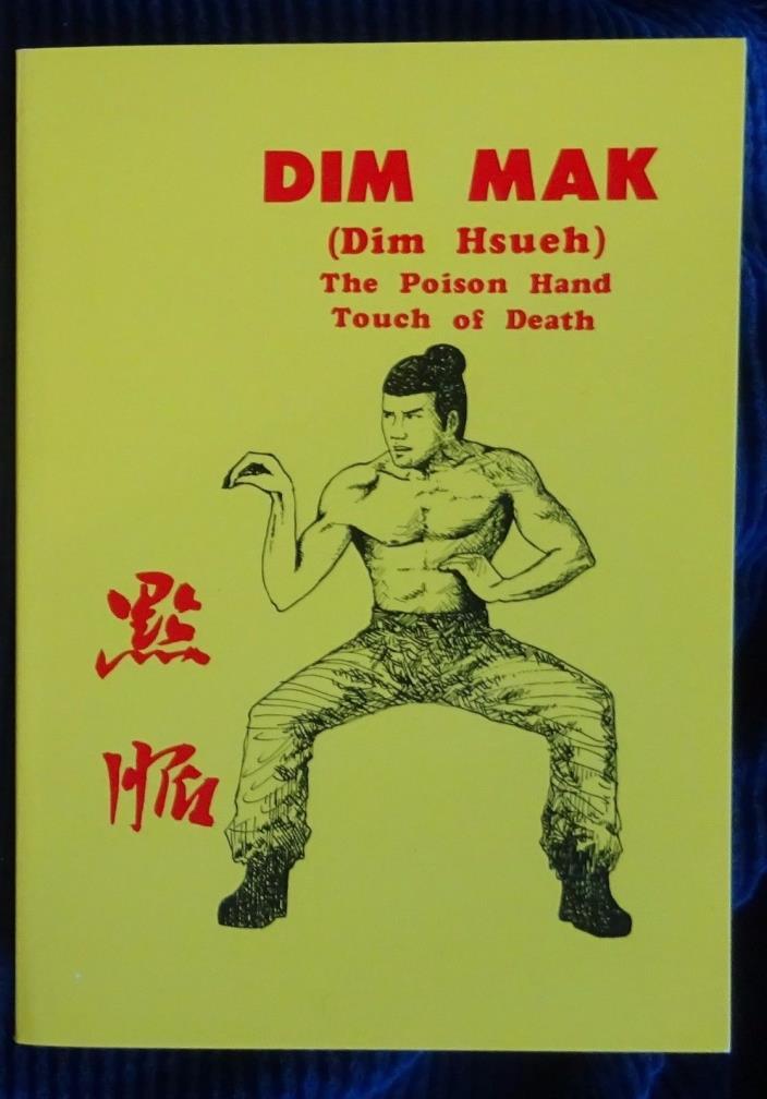 Dim Mak (Dim Hsueh) The Poison Hand Touch of Death