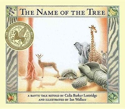The Name of the Tree: A Bantu Tale Retold by Celia Barker Lottridge Hardcover Bo