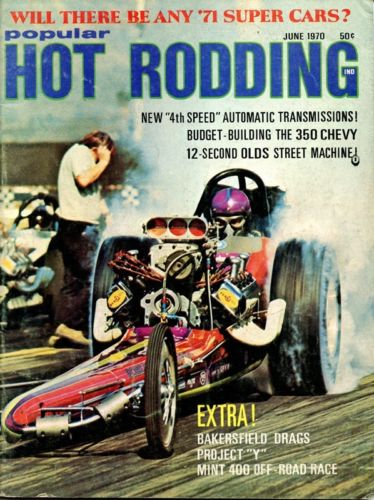 Popular Hot Rodding, June 1970,Bakersfield March Meet, Ram Air IV,drag racing