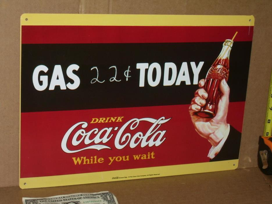 GAS TODAY - 22c - Drink COCA-COLA While you wait- Gas Station COKE SIGN -Unusual