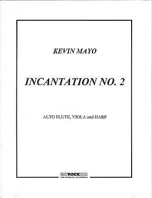 Incantation No. 2 for Alto Flute, Viola & Harp by Kevin Mayo, Sheet Music, New