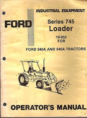 FORD SERIES 745 LOADER 19-955 FOR 340A & 540A TRACTORS OPERATORS MANUAL (830)