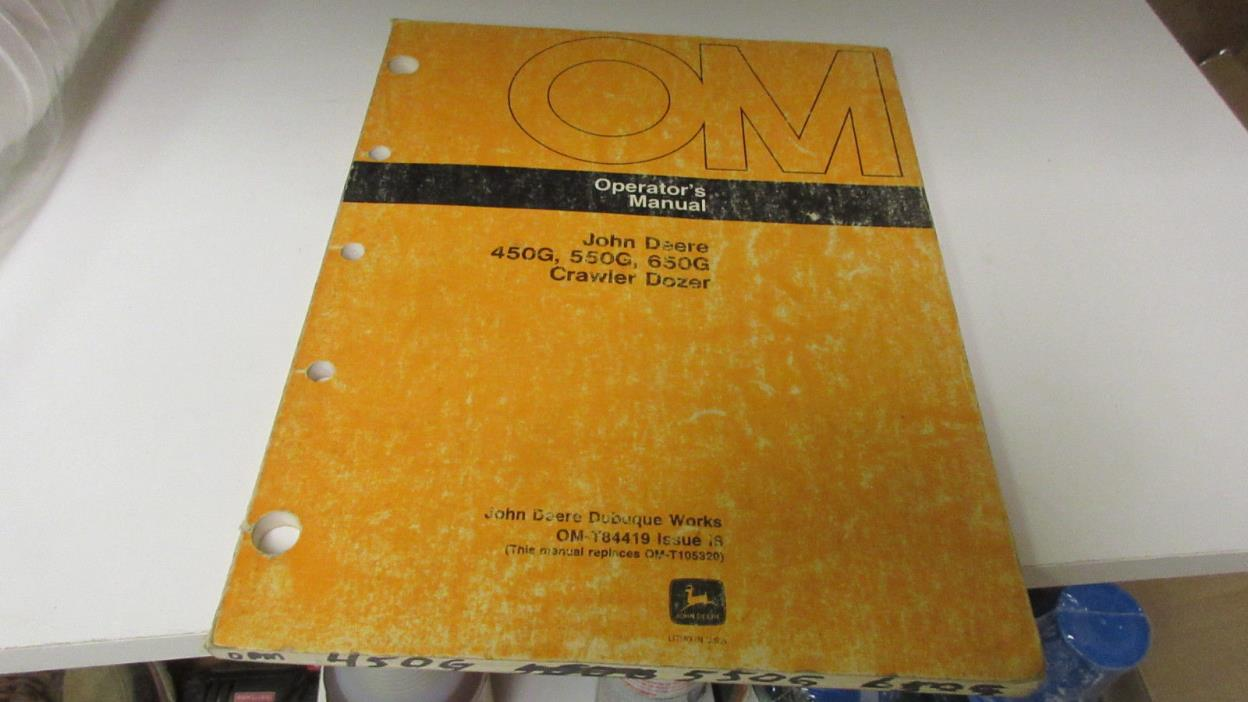 JOHN DEERE OMT84419 OPERATORS MANUAL 450G, 455G, 550G, 555G, 650G CRAWLERS