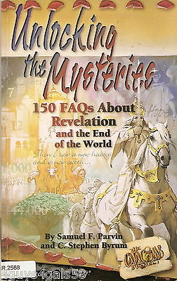 Unlocking the Mysteries : 150 FAQs about Revelation and the End of the World ...