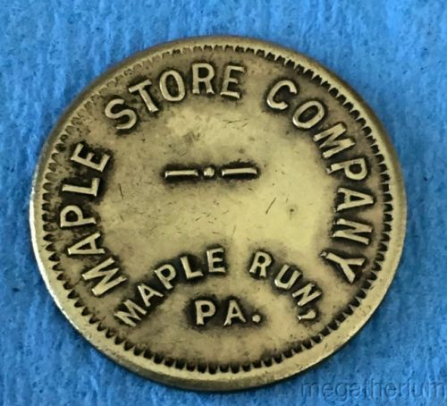 Vintage Coal Scrip Brass Token: MAPLE STORE CO; Maple Run PA; Good For $1.00