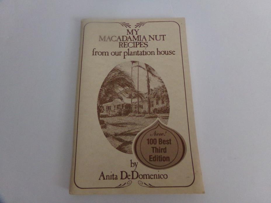 MY MACADAMIA NUT RECIPES FROM OUR PLANTATION HOUSE by Anita DeDomenico, Hawaii