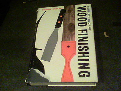Complete Book of Wood Finishing by Robert Scharff  ed7
