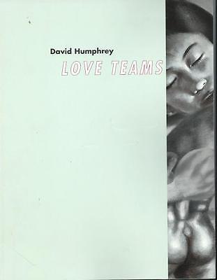 DAVID HUMPHREY LOVE TEAMS 1996-97 PAINTINGS CATALOG
