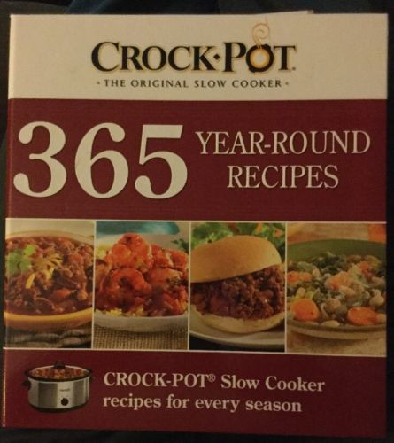 Crock Pot 365 Year Round Recipes The Original Slow Cooker
