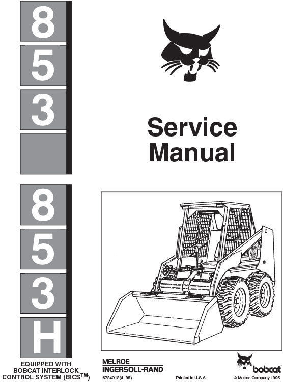 New Bobcat 853, 853 H Skid Steer Repair Service Manual, 6724012 FREE SHIPPING