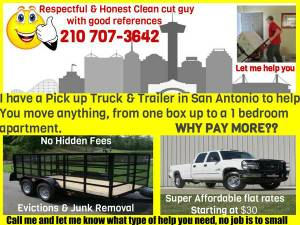I Have A Pick up Truck&Open Trailer 2 Help You Move/Pick up Anything (insured