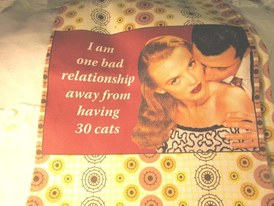Large Kitchen Towel Fun Quote I Am One Bad Relationship Away From Having 30 Cats