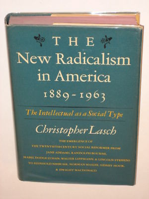 Lasch THE NEW RADICALISM IN AMERICA 1965 1st ed. HC/DJ