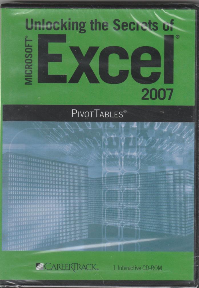 Unlocking the Secrets of Microsoft Excel 2007 PIVOT TABLES, CAREER TRACK